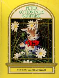 PETER COTTONTAIL'S SURPRISE by  Greg : Bonnie Worth Hildebrandt - First Edition; Second Printing - 1985 - from Quinn & Davis Booksellers (SKU: 500377)