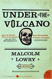 Under the Volcano: A Novel (P.S.) by Malcolm Lowry - Paperback - Reprint - 2007-04-10 - from Ergodebooks (SKU: DADAX0061120154)