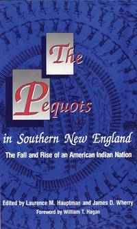 The Pequots in Southern New England: the Fall and Rise of an American Indian Nation by  Laurence M Hauptman - Paperback - 1993 - from International Bookshop (SKU: 1071)
