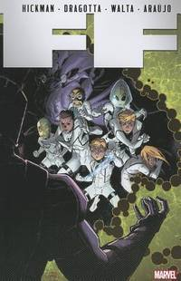 FF by Jonathan Hickman - Volume 4 (Fantastic Four)