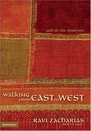 Walking from East to West: God in the Shadows Zacharias, Ravi and Sawyer, R. S. B