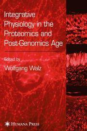 INTEGRATIVE PHYSIOLOGY IN THE PROTEOMICS AND POST-GENOMICS AGE.