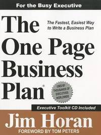 The One Page Business Plan: For the Busy Executive, The Fastest, Easiest Way to Write a Business Plan!