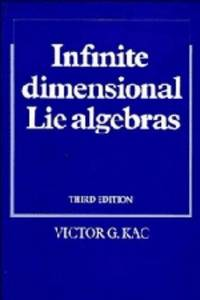 INFINITE DIMENSIONAL LIE ALGEBRAS: 3rd Revised Edition