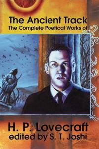 Ancient Track, The:  The complete Poetical Works of H. P. Lovecraft