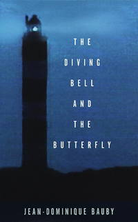 The Diving Bell and the Butterfly: A Memoir of Life in Death by  Jean-Dominique BAUBY - First Edition - 1997 - from abookshop and Biblio.com