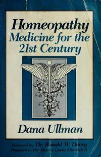 Homeopathy: Medicine for the 21st Century