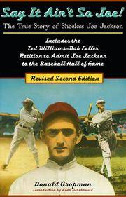 Say It Ain't So, Joe!: The True Story of Shoeless Joe Jackson by Donald Gropman; Introduction-Alan M. Dershowitz - Paperback - 2000-06-20 - from Ergodebooks and Biblio.com