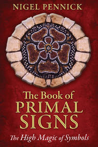 BOOK OF PRIMAL SIGNS: The High Magic Of Symbols