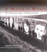 A Matter of Minutes: The Enduring Legacy of Bloody Sunday