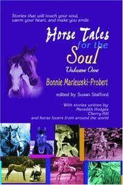 Horse Tales for the Soul, Volume One: Stories That Will Touch Your Soul, Warm Your Heart and Make You Smile