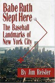 Babe Ruth Slept Here: The Baseball Landmarks of New York City