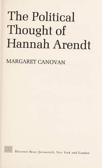 The Political Thought of Hannah Arendt.