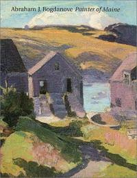 Abraham J Bogdanove: Painter of Maine by Jessica Nicoll - Paperback - 1st Ed - 1997 - from Stone Soup Books and Biblio.com