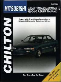 Chilton's Mitsubishi Galant, Mirage, and Diamante, 1990-00 Repair Manual (Covers All U.S. and Canadian Models).
