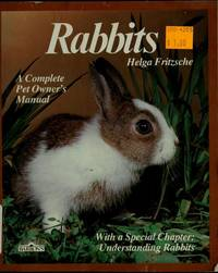 Rabbits: Everything about purchase, care, nutrition, and diseases
