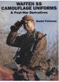 Waffen-SS Camouflage Uniforms & Post-war Derivatives (europa Militaria 18)