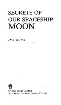 image of Secrets of Our Spaceship Moon - Astounding Sequel to Our Mysterious Spaceship Moon