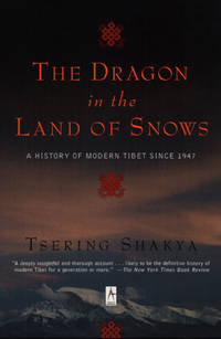 The Dragon in the Land of Snows: A History of Modern Tibet Since 1947 (Compass)