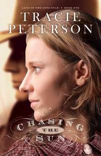 Chasing the Sun (Land of the Lone Star) (Volume 1)