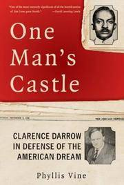 One Man's Castle: Clarence Darrow in Defense of the American Dream by  Phyllis Vine - First Edition - 20 - from Adventures Underground and Biblio.co.uk