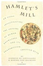 image of Hamlet's Mill: An Essay on Myth and the Frame of Time; An Essay Investigating the Origins of Human Knowledge and Its Transmission Through Myth