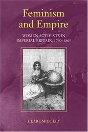 Feminism and Empire: Women Activists in Imperial Britain, 1790?1865 by  Clare Midgley - Paperback - 1st US Edition. - 2007 - from KALAMOS BOOKS and Biblio.com