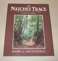 The Natchez Trace. A Pictorial History. Revised and Updated