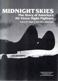 Queen of the Midnight Skies:   The Story of America's Air Force Night  Fighters