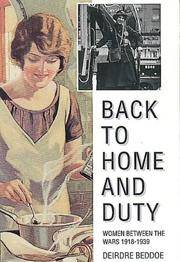 Back to Home and Duty: Women Between the Wars, 1918-1939