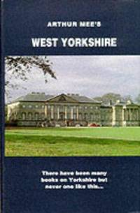 image of West Yorkshire: The County Too Big For Words (The King's England) [Hardcover] Mee, Arthur