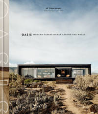 Oasis: Modern Desert Homes Around the World