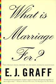 What Is Marriage For? (The Strange Social History of Our Most Intimate Institution)