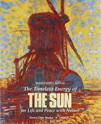 The Timeless Energy of the Sun: For Life and Peace With Nature