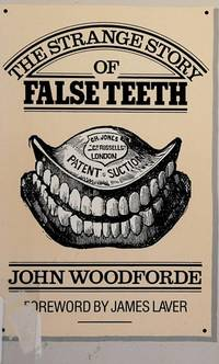 The Strange Story of False Teeth by  John Woodforde - Hardcover - 1968 - from Chapter 1 Books (SKU: 55km)