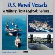 U.S. Naval Vessels: A Military Photo Logbook, Volume 1 (Military Photo Logbook Vol 1)