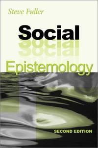 Social Epistemology: Second Edition by Steve Fuller - Paperback - 2002-05-01 - from Ergodebooks (SKU: SONG0253215153)