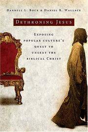 Exposing Popular Culture's Quest to Unseat the Biblical Christ Bock, Darrell L. and Wallace,...