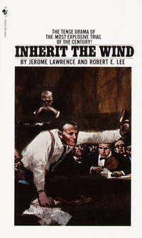 Inherit the Wind by  Robert E  Jerome; Lee - Paperback - 1982 - from Top Notch books (SKU: 322881C)