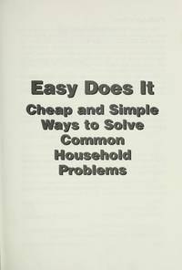 image of Easy Does It: Cheap and Simple Ways to Solve Common Household Problems