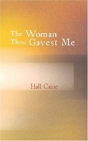 The Woman Thou Gavest Me: Being the Story of Mary O'Neill by Hall Caine - Paperback - 2007-01-31 - from Ergodebooks (SKU: DADAX1426481152)