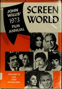 SCREEN WORLD John Willis' 1973 Film Annual, Volume 24