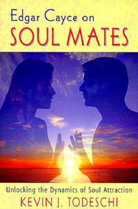 Edgar Cayce on Soulmates Unlocking the Dynamics of Soul Attraction