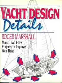 Yacht Design Details: More Than Fifty Projects to Improve Your Boat,