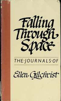 image of Falling Through Space The Journals of Ellen Gilchrist