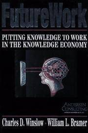 FutureWork: Putting Knowledge to Work in the Knowledge Economy