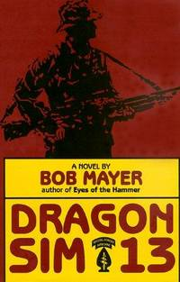 Dragon Sim-13 by  Bob Mayer - Hardcover - from Borgasorus Books, Inc (SKU: 0891414150-4)