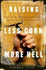 Raising Less Corn, More Hell: The Case For The Independent Farm And Against Industrial Food