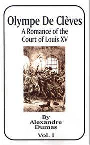 image of Olympe de Cleves: A Romance of the Court of Louis XV; Volume One