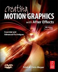 Creating Motion Graphics with After Effects: Essential and Advanced Techniques, 5th Edition, Version CS5 by  Trish Meyer Chris Meyer - Paperback - 5 - 2010-06-18 - from Ergodebooks and Biblio.com
